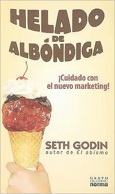 Helado de albondiga (Meatball Sundae: Is Your Marketing out of Sync?)