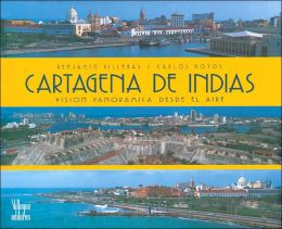 Cartagena de Indias: Vision panoramica desde el aire (Panoramic Vision from the Air)