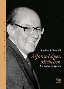 Alfonso Lopez: Su Vida, Su Epoca