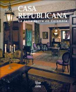 Casa Republicana: La Bella Epoca en Colombia