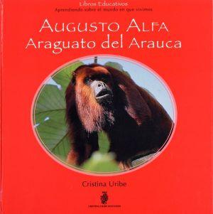 Augusto Alfa Araguato Del Arauca