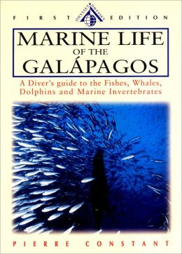 Marine Life of the Galapagos: A Diver's Guide to the Fishes,Whales,Dolphins and Other Marine Animals