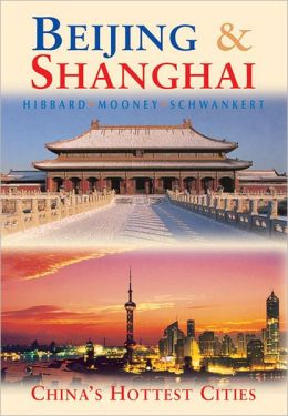 Beijing & Shanghai: China's Hottest Cities (Odyssey Illustrated Guide)
