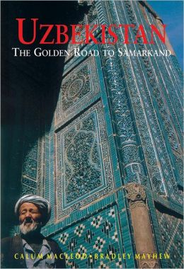 Uzbekistan: The Golden Road to Samarkand, Sixth Edition