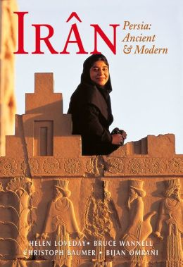 Iran: Persia: Ancient and Modern