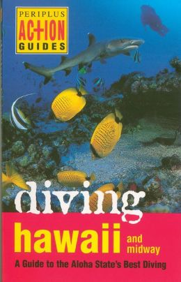 Diving Hawaii and Midway: A Guide to the Aloha State's Best Diving
