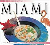 The Food of Miami: Authentic Recipes From South Florida and the Keys