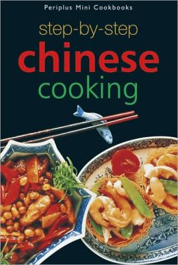 Step-by-Step Chinese Cooking