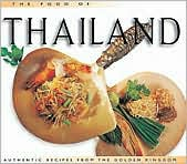 The Food of Thailand: Authentic Recipes from the Golden Kingdom