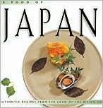 The Food of Japan: Authentic Recipes from the Land of the Rising Sun