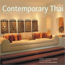 Contemporary Thai: Design, Interiors, Archetecture