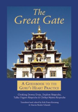 Great Gate: A Guidebook to the Guru's Heart Practice, Dispeller of All Obstacles