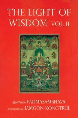 Light of Wisdom: A Collection of Padmasambhava's Advice to the Dakini Yeshe Togyal and Other Close Disciples