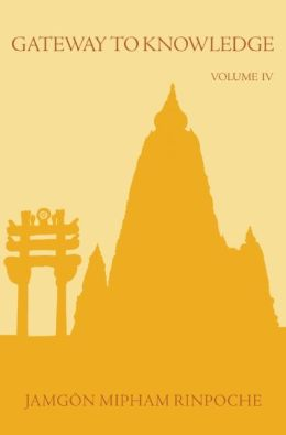 Gateway to Knowledge, Volume 4: The Treatise Entitled The Gate for Entering the Way of a Pandita