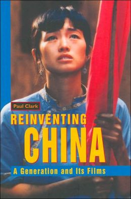 Re-inventing China: A Generation and its Films