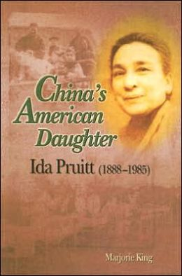 China's American Daughter: Ida Pruitt (1888-1985)