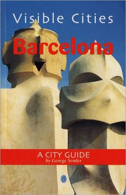 Visible Cities Barcelona: A City Guide