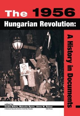 1956 Hungarian Revolution: A History in Documents
