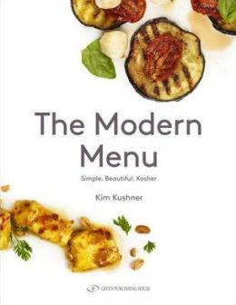 The Modern Menu: Simple. Beautiful. Kosher