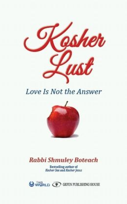 Kosher Lust: Love Is Not the Answer