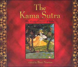 The Kama Sutra: The Erotic Essence of India