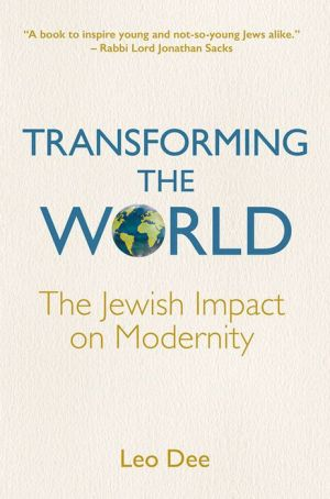 Transforming the World: The Jewish Impact on Modernity