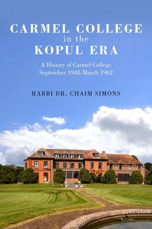 Carmel College in the Kopul Era: A History of Carmel College September 1948-March 1962