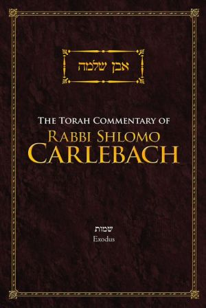 The Torah Commentary of Rabbi Shlomo Carlebach: Exodus