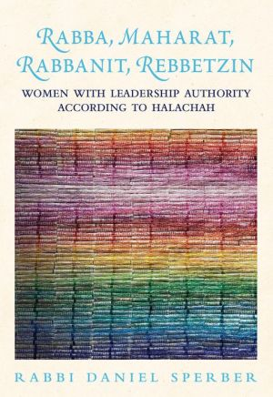 The Wise Rebbetzin: Women with Leadership Authority According to Halacha
