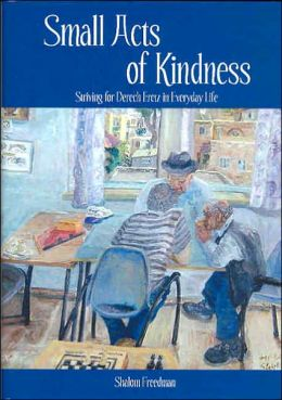 Small Acts of Kindness: Striving for Derech Eretz in Everyday Life