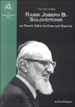 Rabbi Joseph B. Soloveitchik on Pesach: (Rabbi Soloveitchik Library, Vol. )