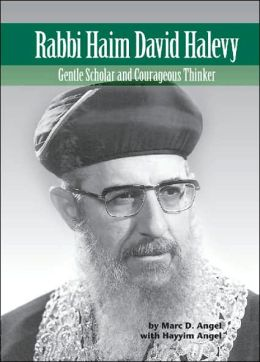 Rabbi Haim David Halevy: Gentle Scholar and Courageous Thinker