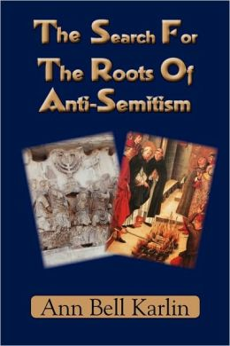The Search For The Roots Of Anti-Semitism
