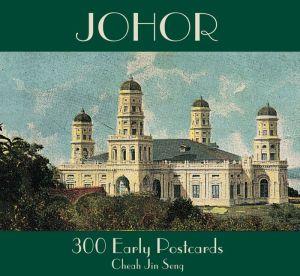 Johor: 300 Early Postcards