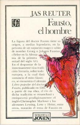 Fausto, el hombre
