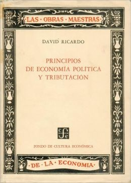 Principios de Economa Poltica y Tributacin: Obras y Correspondencia