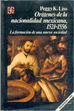 Origenes de la nacionalidad mexicana, 1521-1556 : la formacion de una nueva sociedad