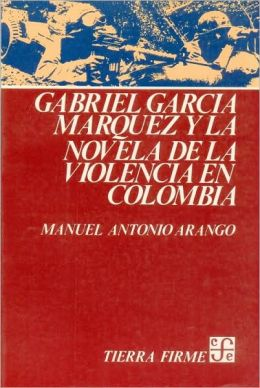 Garcia Marquez y la Novela de Laviolencia en Colombia