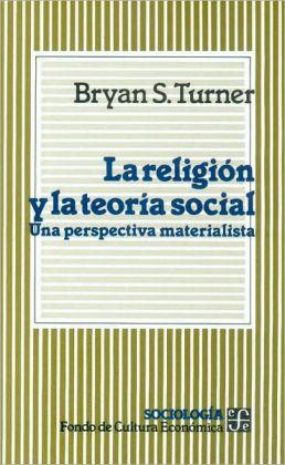 La religion y la teoria social : una perspectiva materialista