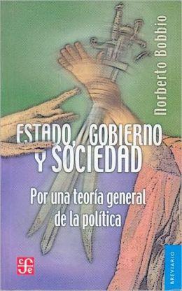 Estado, gobierno y sociedad : por una teoria general de la politica