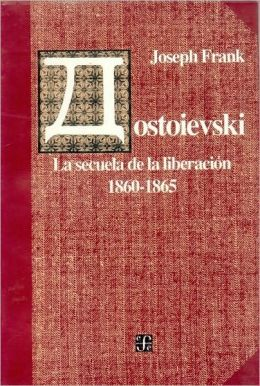 Dostoievski: La secuela de la liberación, 1860-1865 (Dostoevsky: The Stir of Liberation, 1860-1865)