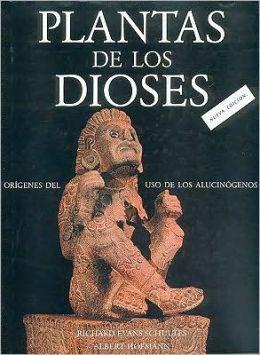 Plantas de los dioses : origenes del uso de los alucinogenos