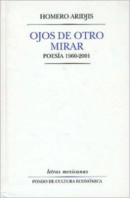 Ojos de otro mirar. Poesia 1960-2001