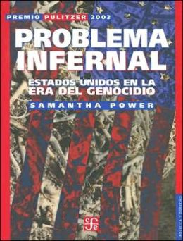 Problema infernal: Estados Unidos en la era del genocidio (A Problem from Hell: America and the Age of Genocide)