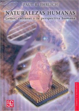 Naturalezas humanas. Genes, culturas y la perspectiva humana
