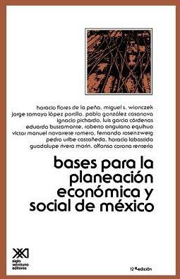 Bases Para la Planeacion Economica y Social de Mexico