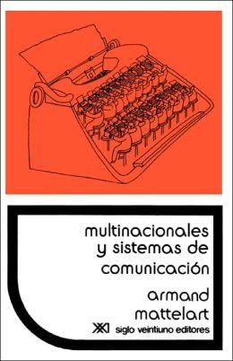 Multinacionales y Sistemas de Comunicacisn. Los Aparatos Ideolsgicos Del Imperialismo
