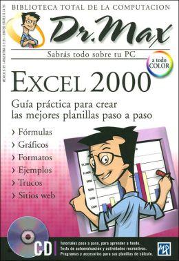 Excel 2000: Guia practica para crear las mejores planillas paso a paso (Dr. Max: Biblioteca Total de la Computacion Series, Vol. 4)