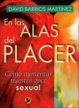 En Las Alas del Placer: Como Aumentar Nuestro Goce Sexual
