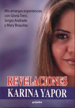 Revelaciones: Mis amargas experiencias con Gloria Trevi, Sergio Andrade y Mary Boquitas